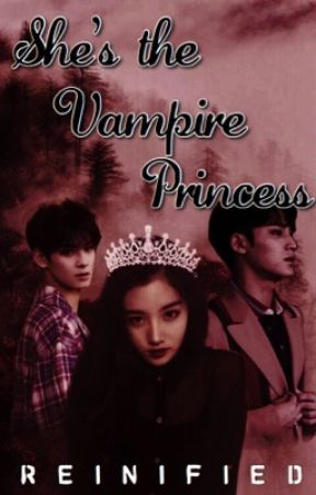 She's The Vampire Princess (COMPLETED) by psyche-writes