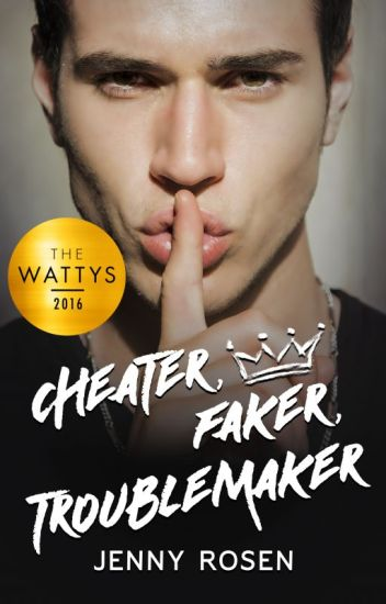 Cheater. Faker. Troublemaker.