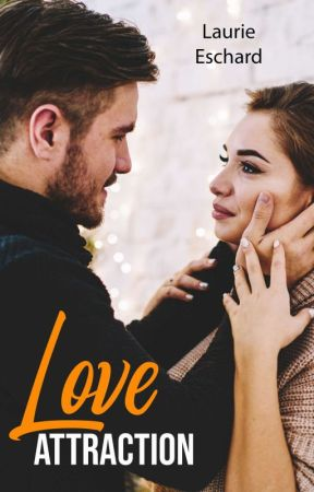 LOVE ATTRACTION - Tome 5 [ Autoédition ] by LaurieEschard