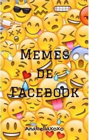 Momos de Facebook by Anabellaxoxo