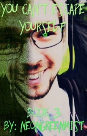 You Can't Escape Yourself (Antisepticeye x reader BOOK 3) by NeonGreenMist