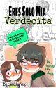 Eres Solo Mía Verdecita (Bellota x Butch) by EuniceAgreste