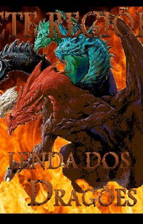 Sete Regiões A lenda dos Dragões by Mirabella_Campoverde