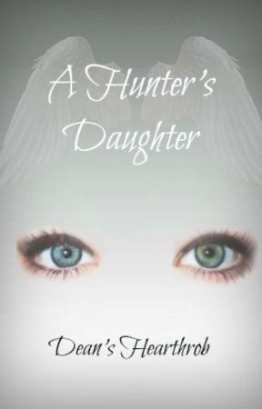 A Hunter's Daughter by DeansHearthrob