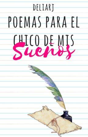 Poemas Para El Chico De Mis Sueños by DeliaRJ