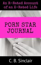 Porn Star Journal: An R-Rated Account of an X-Rated Life by CB-Sinclair