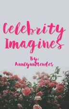 ♡Celebrity Imagines♡ by AnnLynnMendes