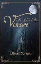 The New Order Vampire [HINDI] द्वारा Dinesh_So_Lucky