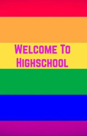 Welcome to Highschool by thatoneawkwardboi