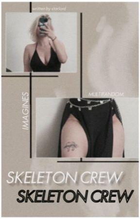 SKELETON CREW | IMAGINES by starIord