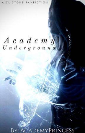 Academy Underground (Random Updates-For Now) by AcademyPrincess