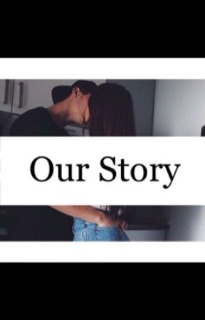 Our Story (Real One) by hiddenlover0604