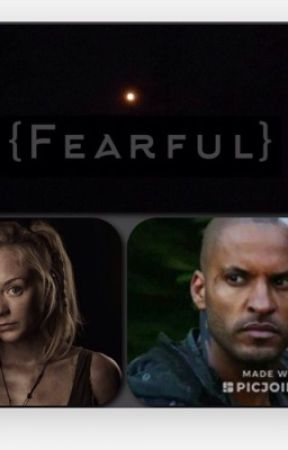 {Fearful}{The 100 Lincoln Fanfic}●REWRITING● by Mackk_leigh