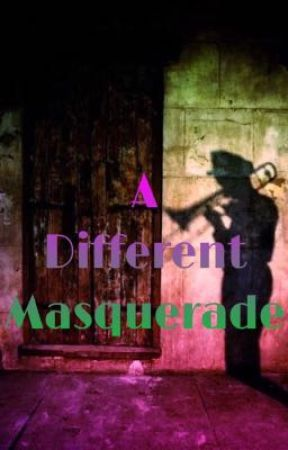 A Different Masquerade [2019] [P/UP] by OneHellofaGrell