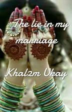 The lie in my marriage (EDITING) by khal2mukay
