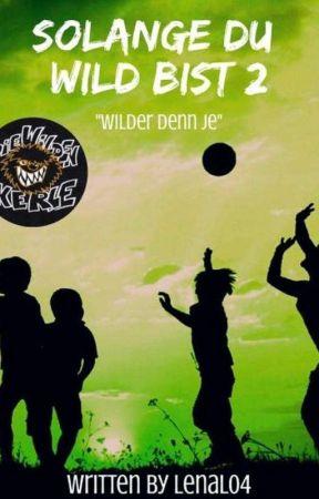 Solange Du Wild Bist 2-Wilder denn je by CreateNewWorlds