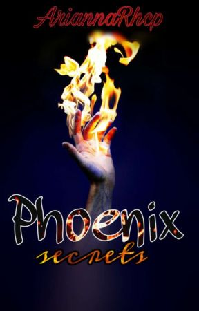 Phoenix • Secrets by _noctvrn_