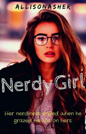THE  NERDY GIRL  by Allisonasher