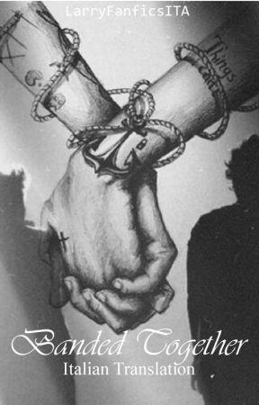 Banded Together - Larry Stylinson // ITALIAN TRANSLATION (One Shot) by LarryFanficsITA