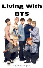 Living with BTS (A Bangtan Fanfiction) by chibbuingxo
