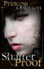 Shatterproof by PrincessOblivion