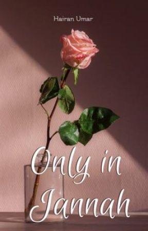 Only In Jannah by Hairanumar