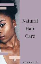 Natural Hair Care! by AdannaNDavid