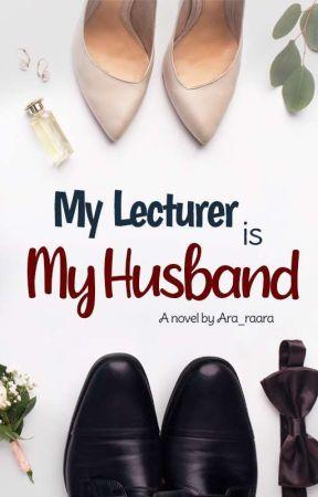 My Lecturer is My Husband by ara_raara