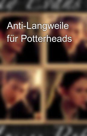 Anti-Langweile für Potterheads by -PhoenixFeather-