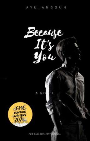Because It's You (TAMAT) by ayu_anggun