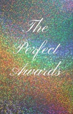 The Perfect Awards [OPEN] by ThePerfectAwards