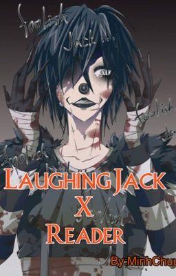 Đọc Truyện [Creepypasta] [Fanfiction] Laughing Jack X Reader - Truyen4U.Net