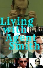 Living With Agent Smith by AmariannaRose
