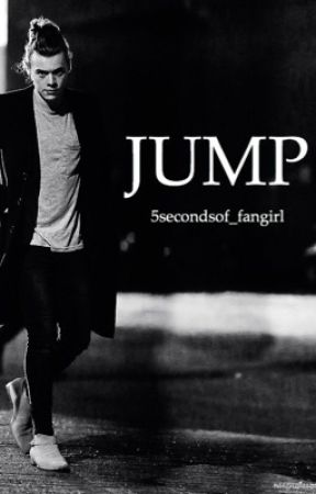 JUMP //Harry Styles by 5secondsof_fangirl