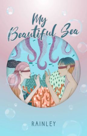 MY BEAUTIFUL SEA [COMPLETED] by Rainley14_