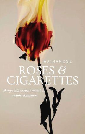 Roses & Cigarettes   Dalam Proses Penerbitan by aainarose