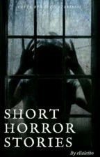 Short Horror Stories  by EllaLeibo