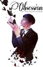 Obsession {~Gradence~}  by UnstableX_Graham