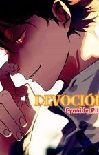 Devoción. by CyanidePill