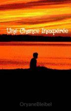 Une Chance Inexpérée by OryaneBleibel