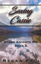 Saving Cassie ✔️(#2~Stone Knight's MC) SAMPLE by Meganfall