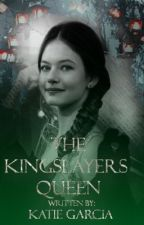 The Kingslayer's Queen by katieg_alcala99