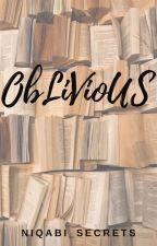 OBLIVIOUS. (way of life - Islamic book) by Niqabi_Secrets
