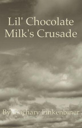 Lil' Chocolate Milk's Crusade by SpectreNuke