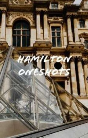 Hamilton Oneshots  by ginger_diggs
