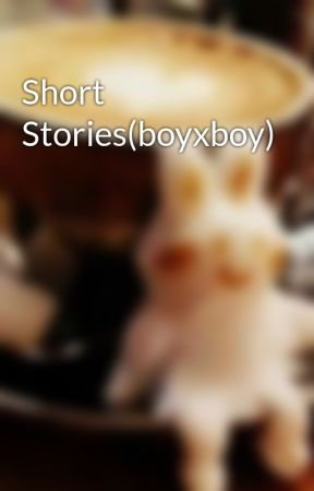 Short Stories(boyxboy) by riacayubit