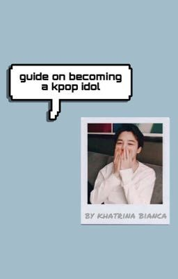 Guide On Becoming A Kpop Idol How To Be A K Pop Trainee Wattpad
