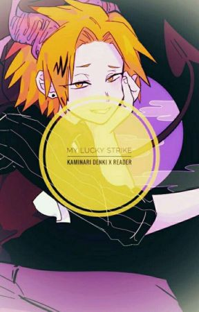 My Lucky Strike [Kaminari Denki x Reader] by _nxvyblx_