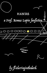 hands (professor lupin)✔️ cover