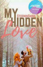 My Hidden Love ♡ by ThatBeatificBravery
